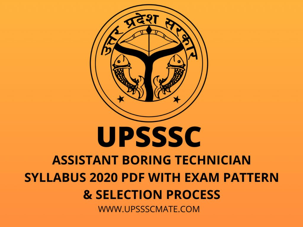 UPSSSC Assistant Boring Technician Syllabus 2020 PDF with Exam Pattern & Selection Process