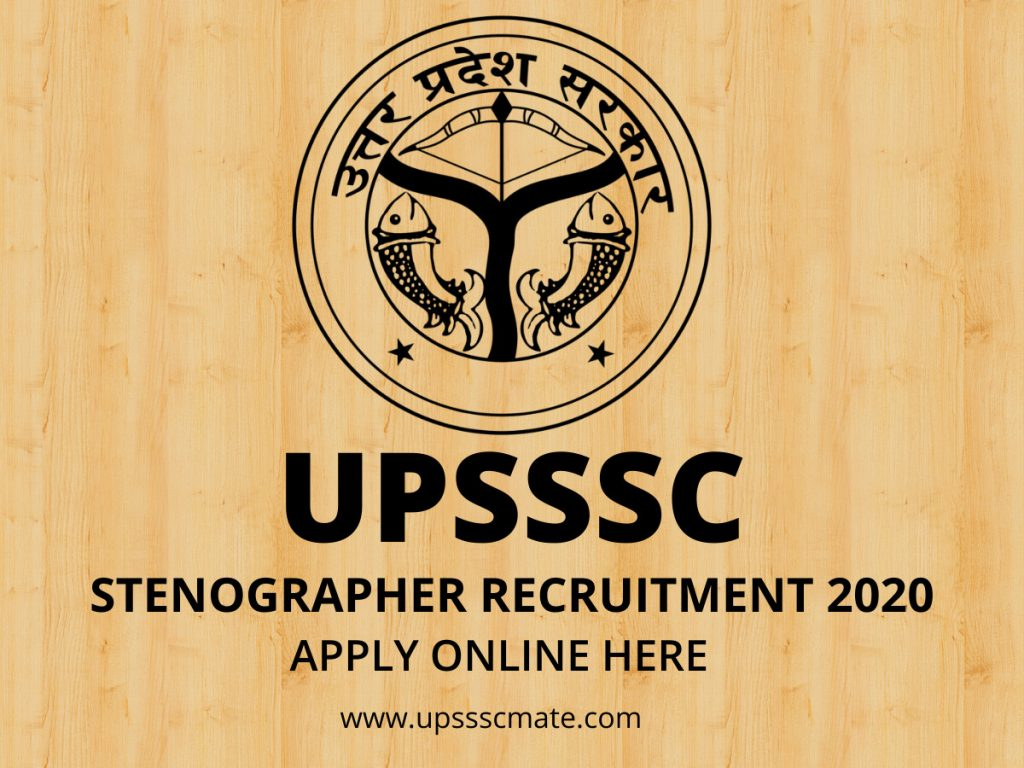 UPSSSC STENOGRAPHER RECRUITMENT 2020 APPLY ONLINE