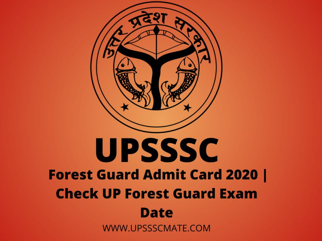 Upsssc Forest Guard Admit Card 2020 | Check UP Forest Guard Exam Date