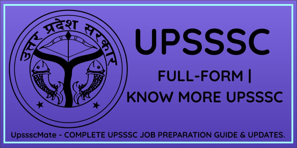 Upsssc Full Form | Know More Upsssc
