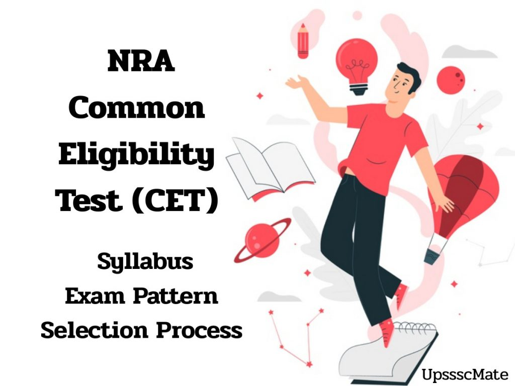 NRA Common Eligibility Test | CET Selection Process, Exam Pattern & Syllabus