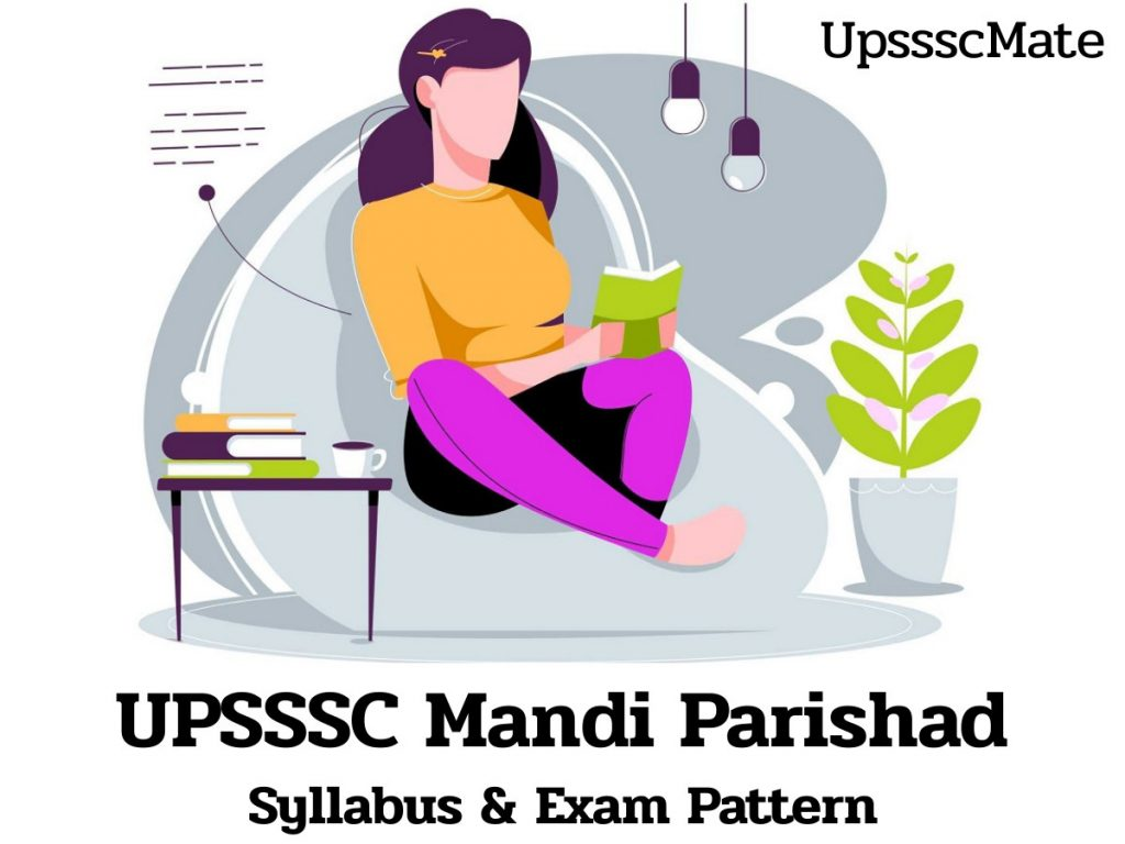 UPSSSC Mandi Parishad Syllabus, Exam Pattern,  & Selection Process