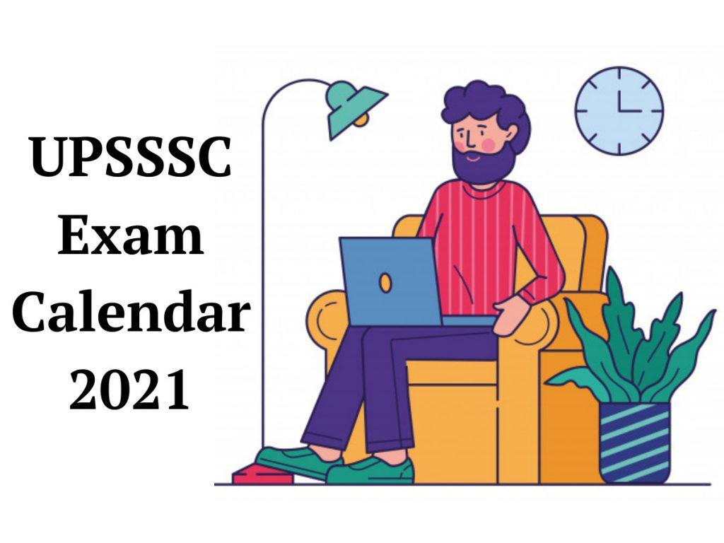 UPSSSC EXAM CALENDAR 2021